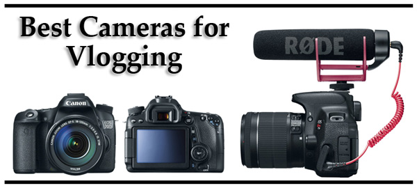 Best Cameras for Vlogging