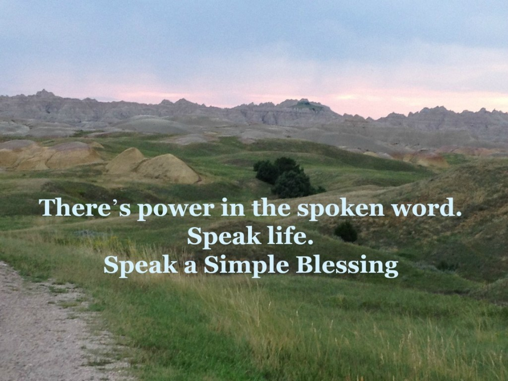 Speak Life, A Simple Blessing