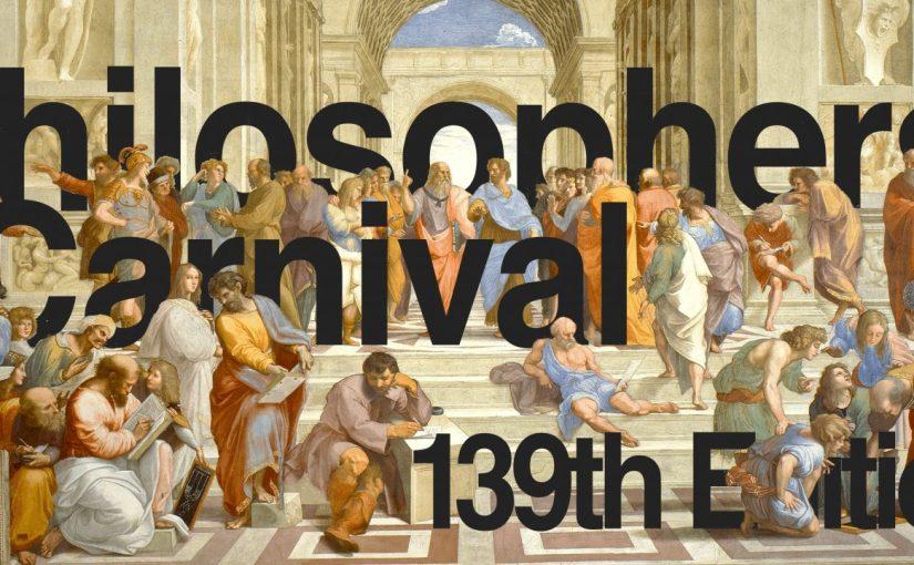 Philosophers' Carnival #139