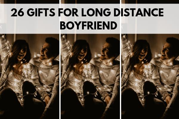 26 Best Gifts For Long Distance Boyfriend By Sophia Lee