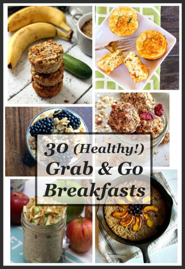 30 Healthy Grab And Go Breakfasts