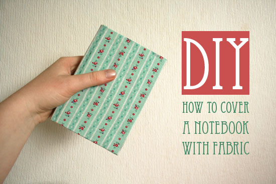 diy how to cover a notebook with fabric 1