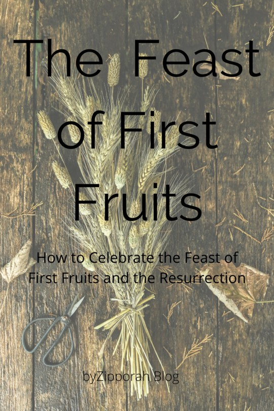 The Feast of First Fruits and the Resurrection