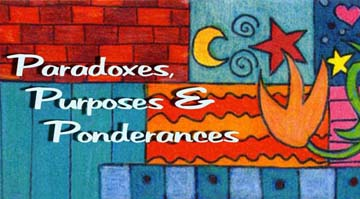 Paradoxes Purposes and Ponderances