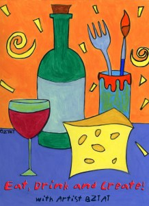 Eat Drink and Create with Artist BZTAT