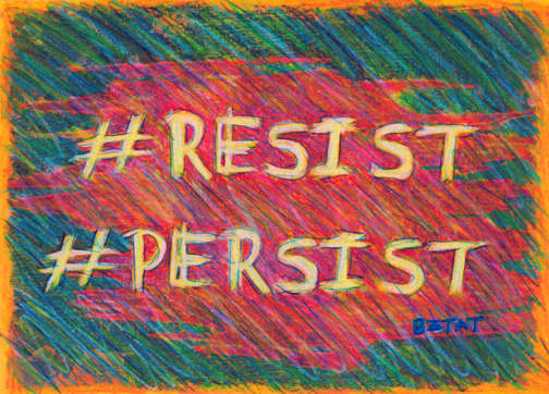 #RESIST #PERSIST Drawing by BZTAT