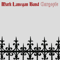 Mark Lanegan Band- Gargoyle