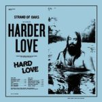 Strand of Oaks, Harder love, topcd van 2019
