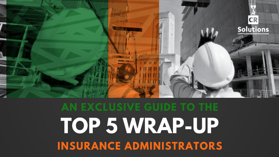 Top 5 Wrap-up Insurance Administrators