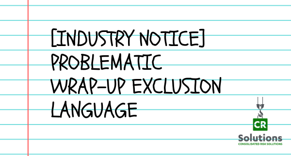 [Industry Notice] Problematic Wrap-up Exclusion Language