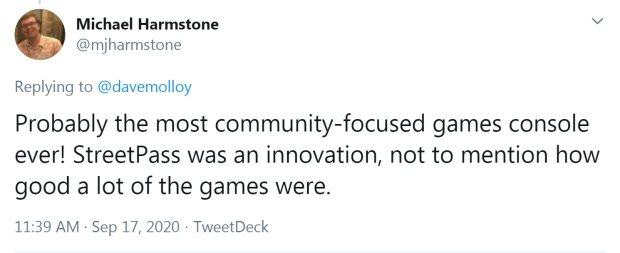 Tweet from @mjharmstone: Probably the most community-focused games console ever! StreetPass was an innovation, not to mention how good a lot of the games were.