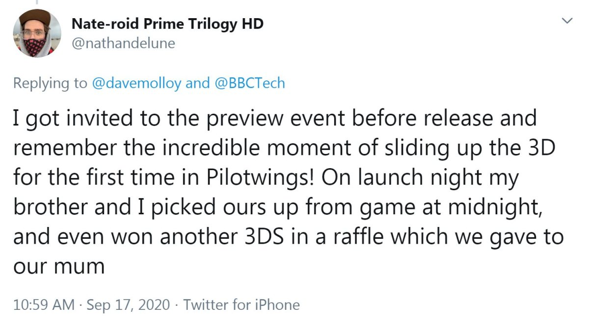 Tweet from @nathandelune: I got invited to the preview event before release and remember the incredible moment of sliding up the 3D for the first time in Pilotwings! On launch night my brother and I picked ours up from game at midnight, and even won another 3DS in a raffle which we gave to our mum