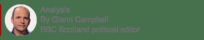Analysis box by Glenn Campbell, BBC Scotland political editor
