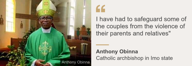 "Quote card. Archbishop Anthony Obinna: ""I have had to safeguard some of the couples from the violence of their parents and relatives"""