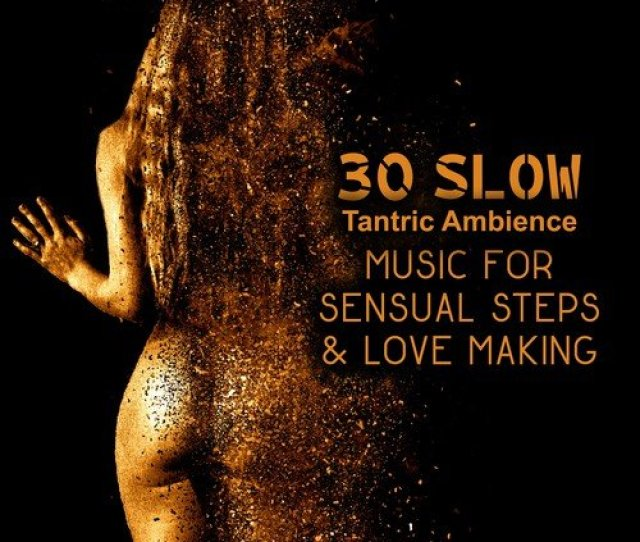 Relaxing Experience Song Download  Slow Tantric Ambience