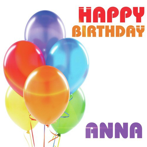 Happy Birthday Anna Song Download From Happy Birthday Anna Jiosaavn