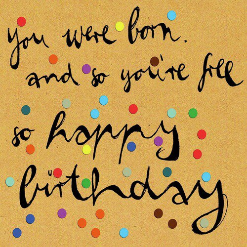 Sorry I Forgot Your Birthday Song Download From You Were Born And So You Re Free So Happy Birthday Jiosaavn