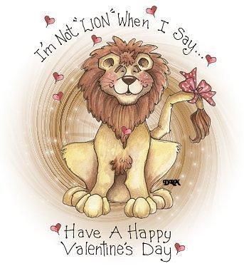Happy Valentines Day And Im Not Lion Rrrrrrroar