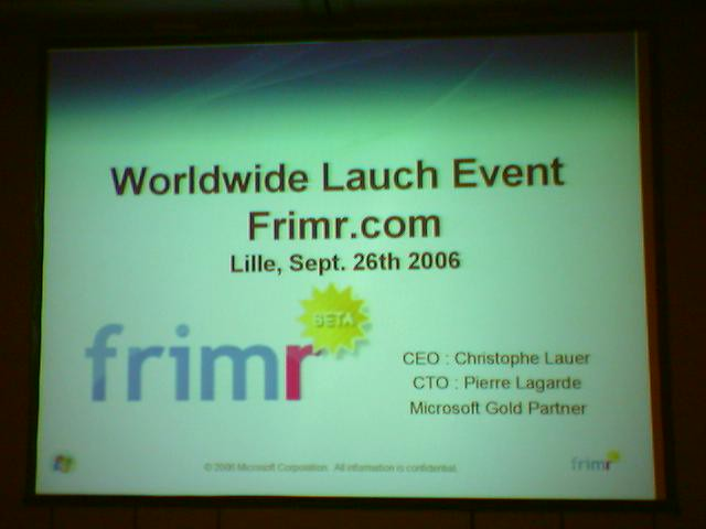 Frimr.com Worldwide Launch Event, Lille, Sept. 26th 2006 ;)