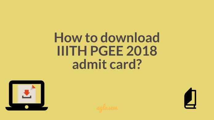 IIITH PGEE 2018 Admit Card