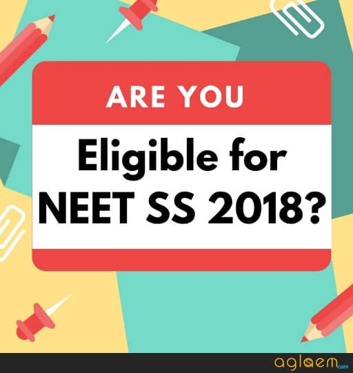 NEET SS 2018 Eligibility Criteria   Know Are You Eligible To Study DM/MCh