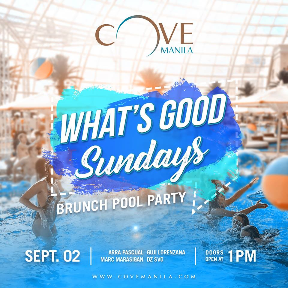 What's Good Sundays -Brunch Pool Party at Cove Manila