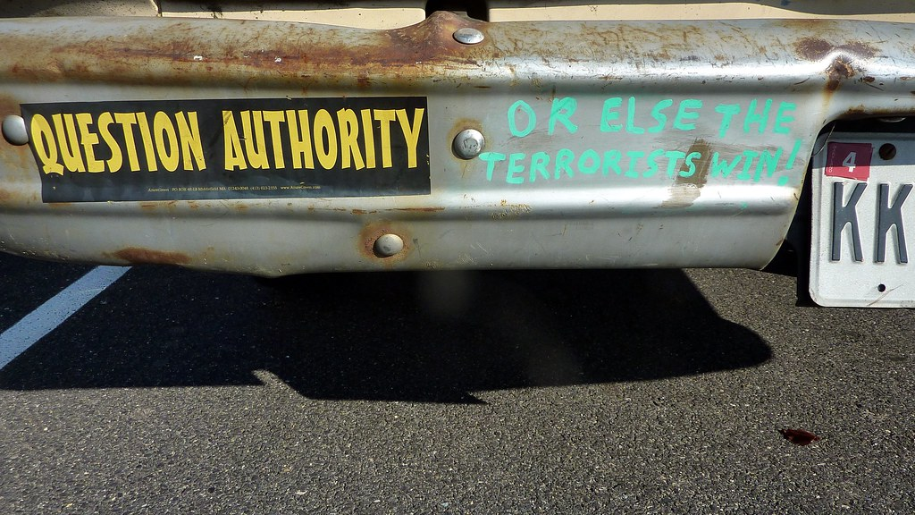 Question Authority Or Else The Terrorists Win Bumper Sti