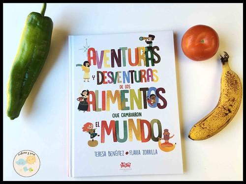 Libro Aventuras y desventuras de los alimentos que cambiaron el mundo. Reseña