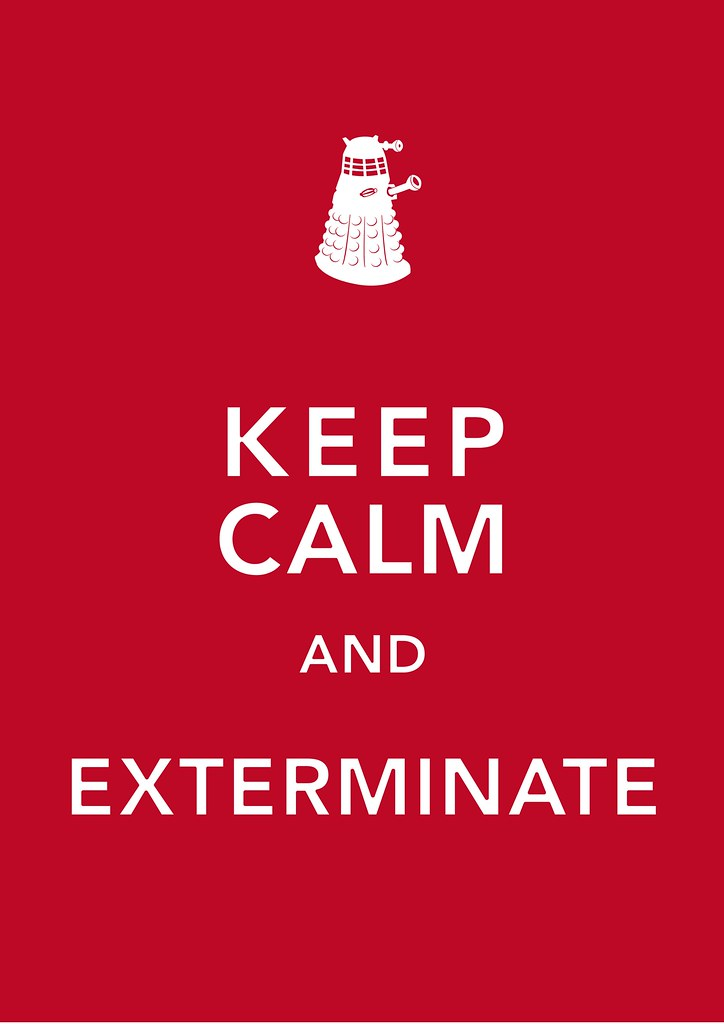 Keep Calm And Exterminate Doctor Who Keep Calm Posters