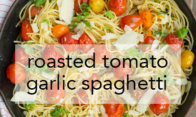 roasted tomato and garlic spaghetti