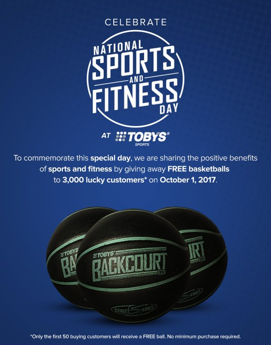 In celebration of the 1st National Sports and Fitness Day, Toby's Sports will be giving away Toby's Backcourt Pro basketballs to the first 50 customers per store nationwide on October 1.