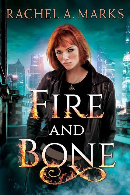 Cover of Fire and Bone by Rachel A. Marks