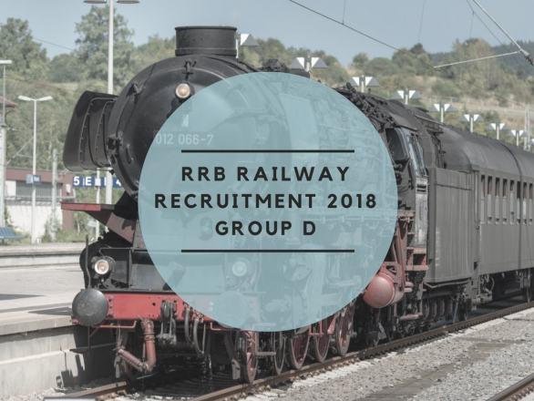 RRB Railway Group D Recruitment 2018 - Apply Online, Last Date, Syllabus, Exam Pattern
