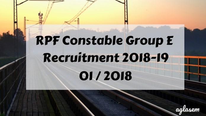 RPF Constable Group E Recruitment 2018-19