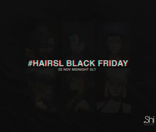E2 97 8bshi X Hairsl Black Friday Sale