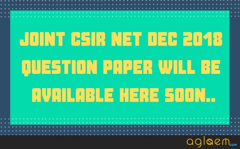 Joint CSIR NET 2018 Question Paper