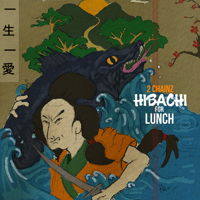 2 Chainz - Hibachi For Lunch