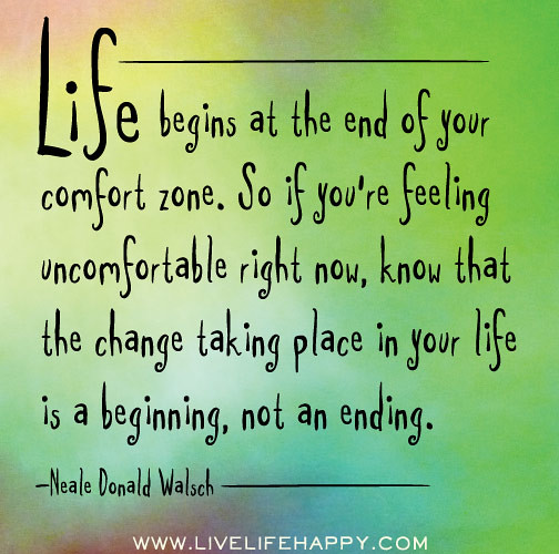 Download Life begins at the end of your comfort zone. So if you're ...