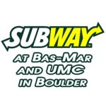 Subway Sub Shops at the UMC and BaseMar Center in Boulder