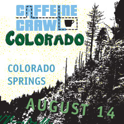 Caffeine Crawl Colorado Springs - Aug, 14th