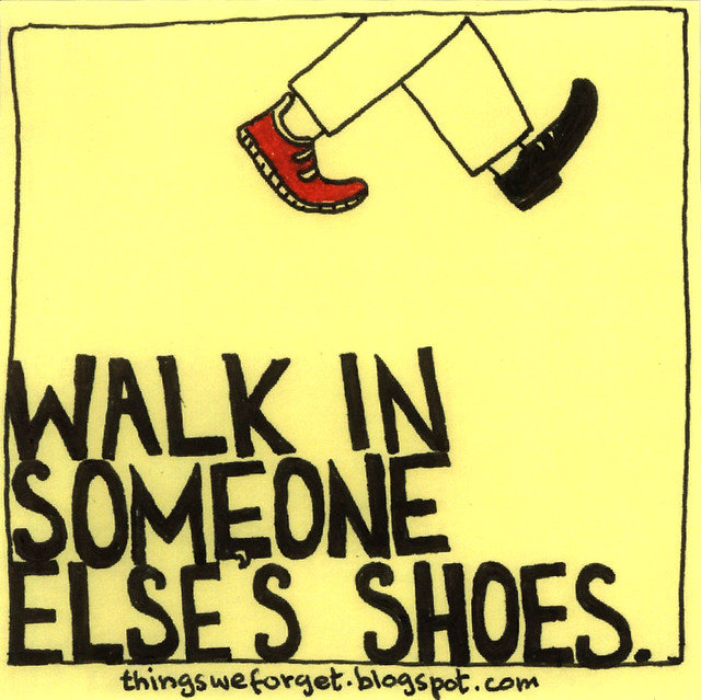 Walk In Someone Elses Shoes Thingsweforgetblogspot