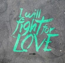 I will fight for love
