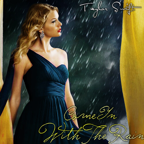 Taylor Swift Come In With The Rain Emma Lovett Flickr
