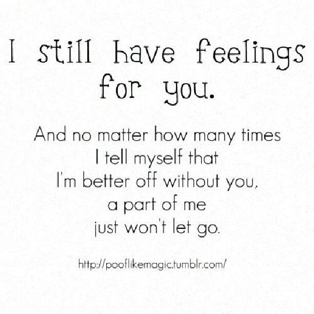 Quotes Feelings Having Still Your About Ex