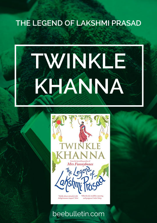 The Legend Of Lakshmi Prasad by Twinkle Khanna