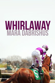 Whirlaway by Mara Dabrishus