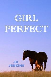 Girl Perfect by Jo Jenkins
