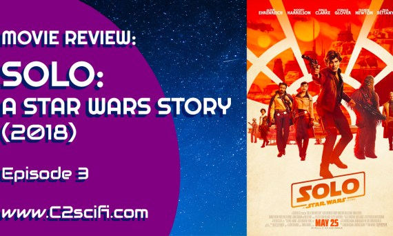 C2 Review Solo a Star Wars Story 2018