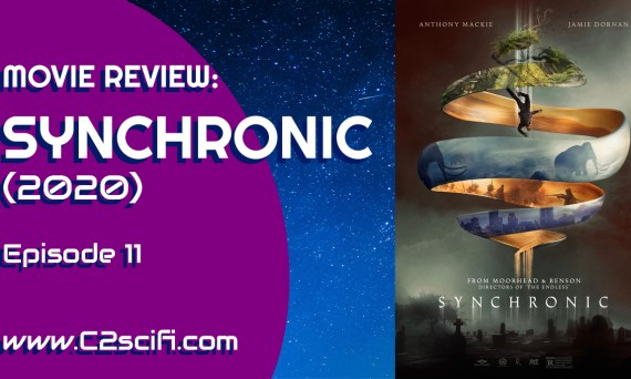 "MOVIE REVIEW: ""SYNCHRONIC"" (2020)"
