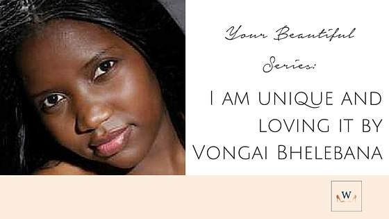 I am unique and loving it by Vongai Bhelebana